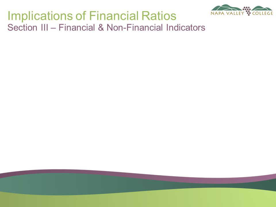 Implications of Financial Ratios Section III – Financial & Non-Financial Indicators