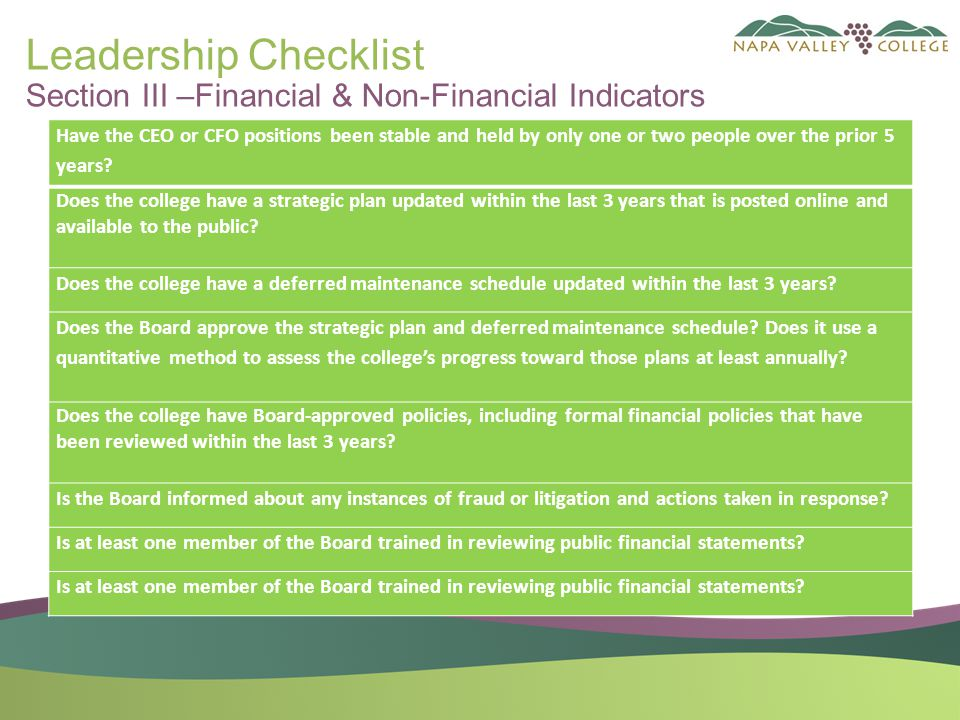 Leadership Checklist Section III –Financial & Non-Financial Indicators Have the CEO or CFO positions been stable and held by only one or two people over the prior 5 years.