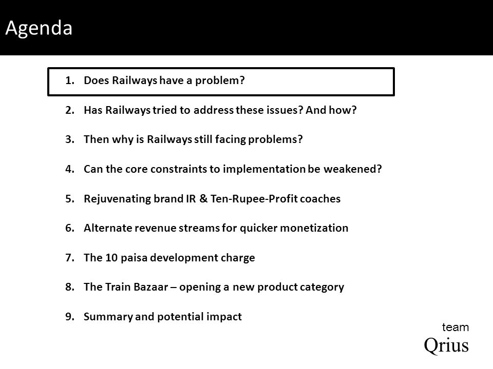 Agenda Qrius team 1.Does Railways have a problem. 2.Has Railways tried to address these issues.