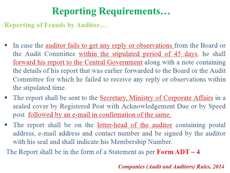 Reporting of Frauds by Auditor…  In case the auditor fails to get any reply or observations from the Board or the Audit Committee within the stipulat
