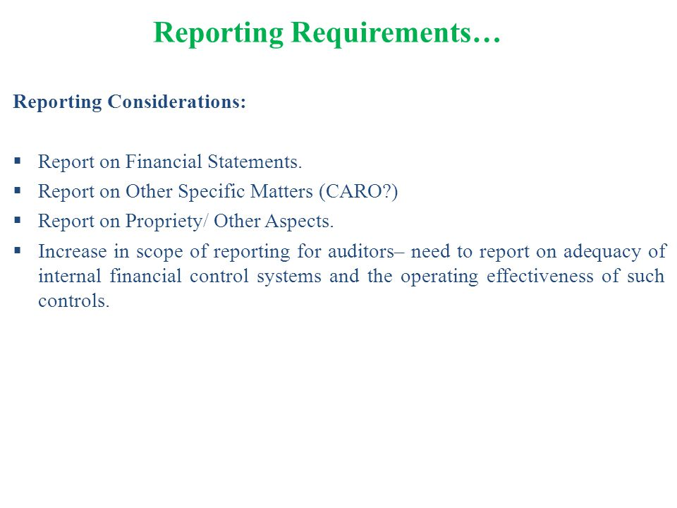 Reporting Considerations:  Report on Financial Statements.  Report on Other Specific Matters (CARO?)  Report on Propriety/ Other Aspects.  Increas