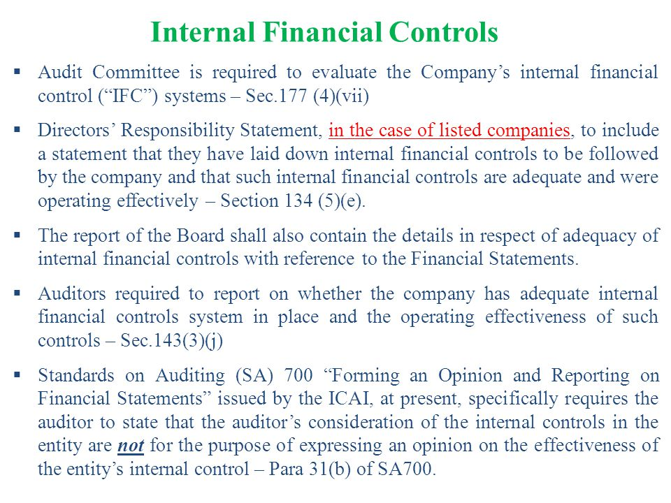 """Internal Financial Controls  Audit Committee is required to evaluate the Company's internal financial control (""""IFC"""") systems – Sec.177 (4)(vii)  Di"""