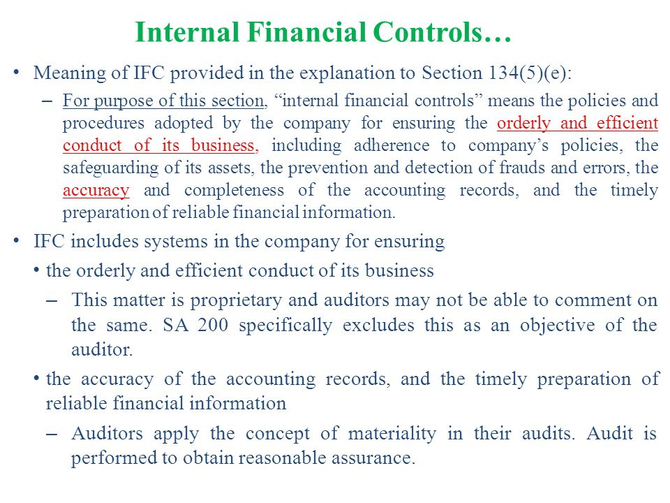"""Meaning of IFC provided in the explanation to Section 134(5)(e): – For purpose of this section, """"internal financial controls"""" means the policies and p"""