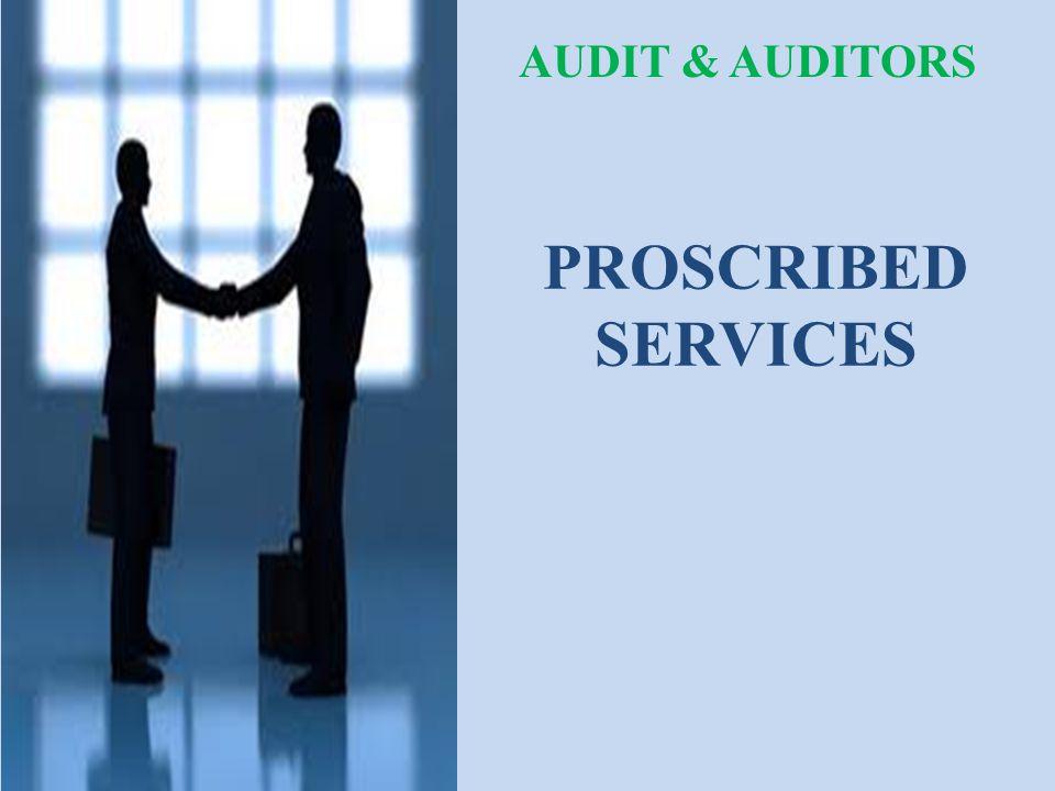 PROSCRIBED SERVICES AUDIT & AUDITORS