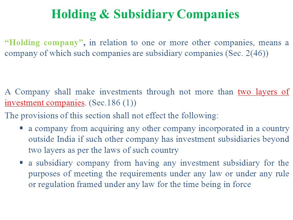 """Holding & Subsidiary Companies """"Holding company"""", in relation to one or more other companies, means a company of which such companies are subsidiary c"""