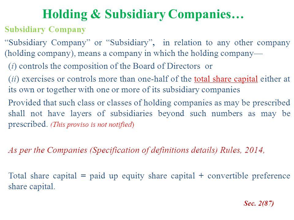 """Holding & Subsidiary Companies… Subsidiary Company """"Subsidiary Company"""" or """"Subsidiary"""", in relation to any other company (holding company), means a c"""