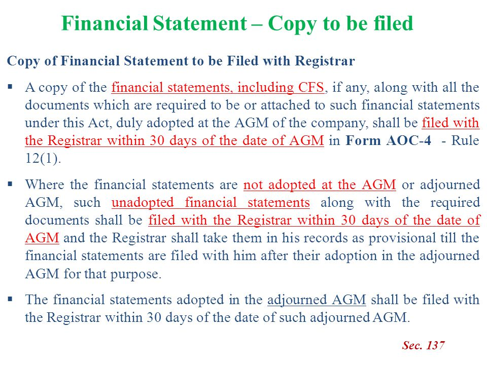 Copy of Financial Statement to be Filed with Registrar  A copy of the financial statements, including CFS, if any, along with all the documents which