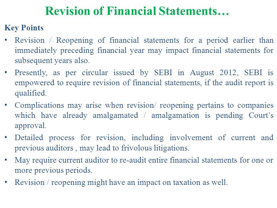 Revision of Financial Statements… Key Points Revision / Reopening of financial statements for a period earlier than immediately preceding financial ye