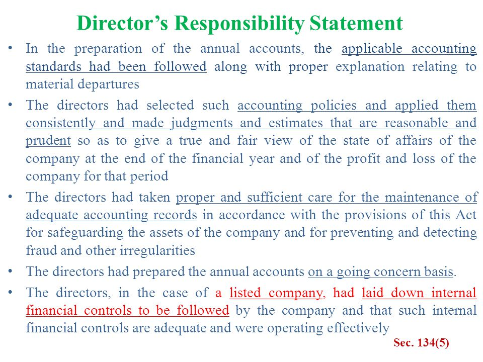 Director's Responsibility Statement In the preparation of the annual accounts, the applicable accounting standards had been followed along with proper