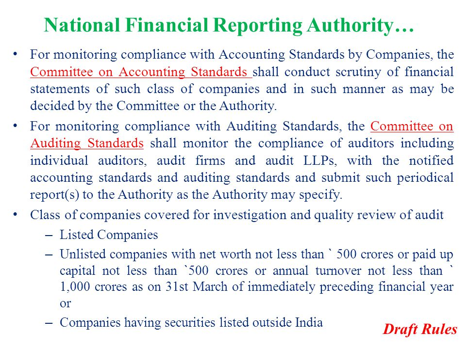National Financial Reporting Authority… For monitoring compliance with Accounting Standards by Companies, the Committee on Accounting Standards shall