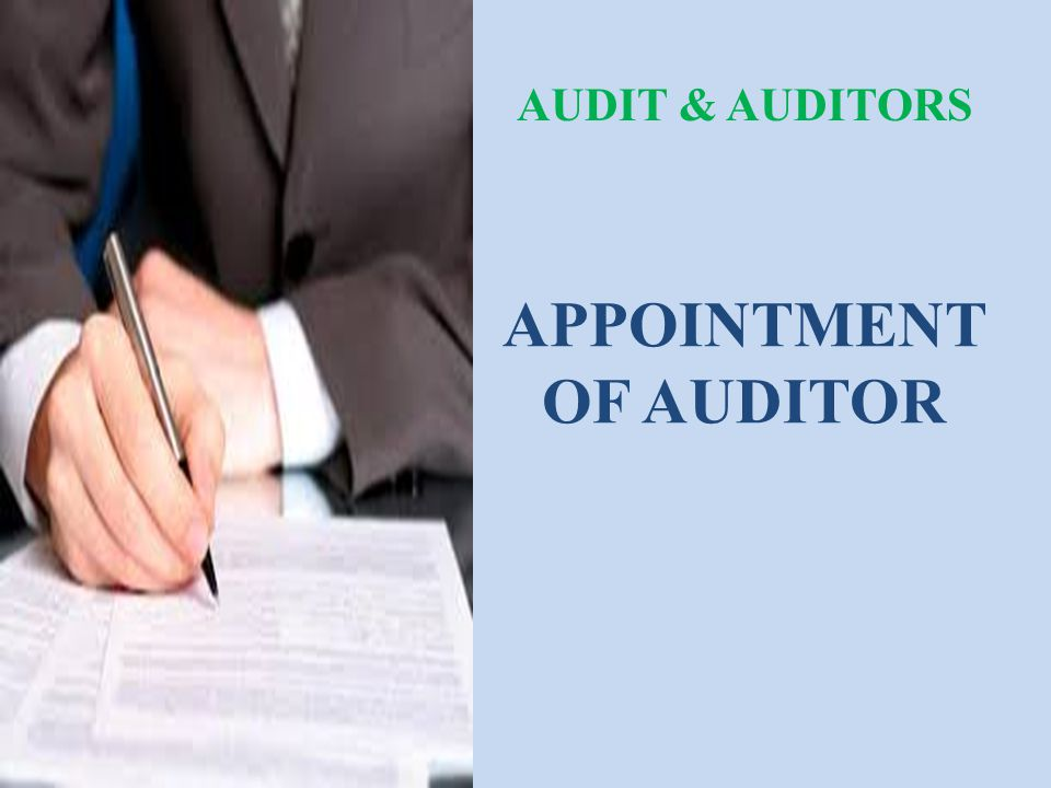 APPOINTMENT OF AUDITOR AUDIT & AUDITORS