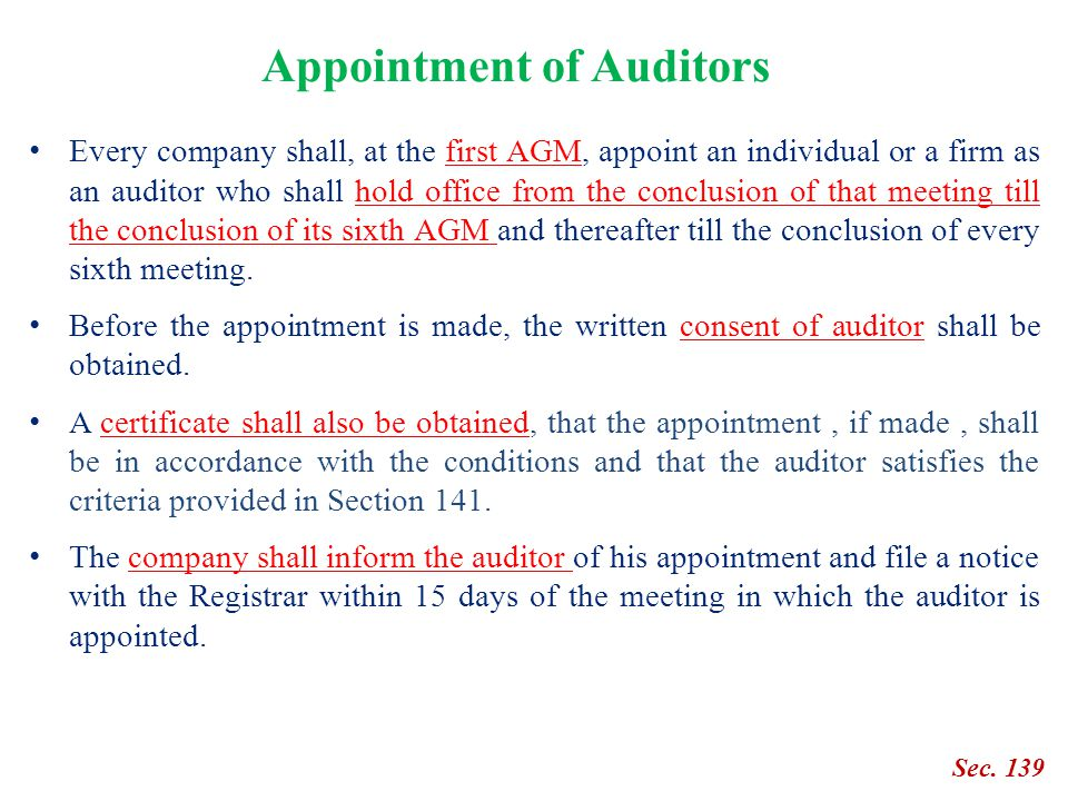 Appointment of Auditors Every company shall, at the first AGM, appoint an individual or a firm as an auditor who shall hold office from the conclusion