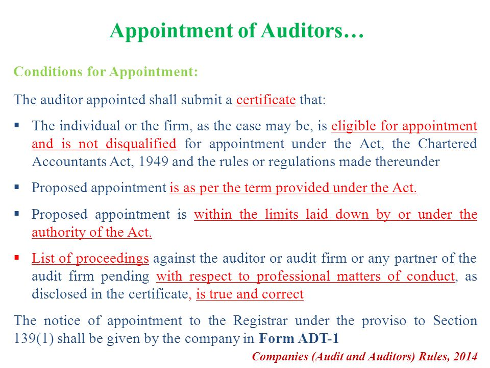 Appointment of Auditors… Conditions for Appointment: The auditor appointed shall submit a certificate that:  The individual or the firm, as the case