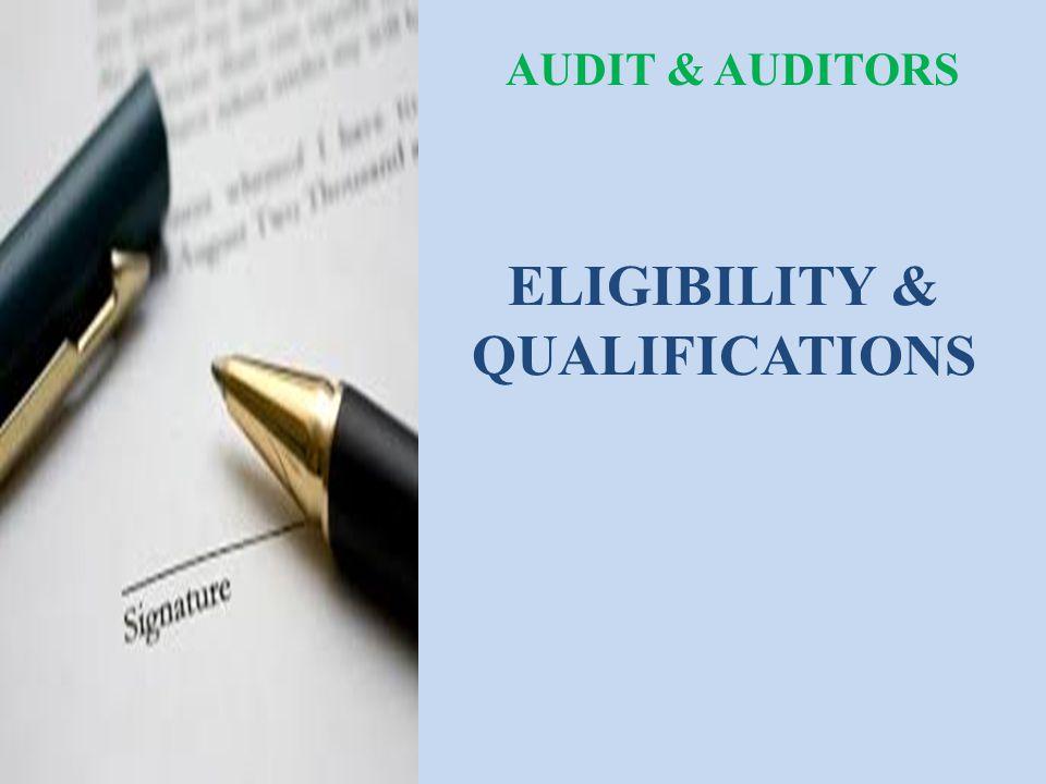 ELIGIBILITY & QUALIFICATIONS AUDIT & AUDITORS