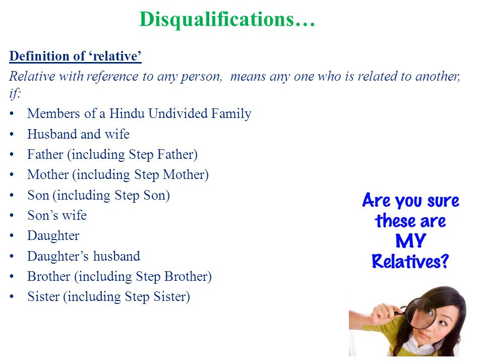Definition of 'relative' Relative with reference to any person, means any one who is related to another, if: Members of a Hindu Undivided Family Husba