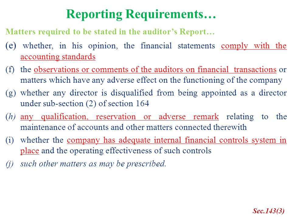 Reporting Requirements… Matters required to be stated in the auditor's Report… (e) whether, in his opinion, the financial statements comply with the a