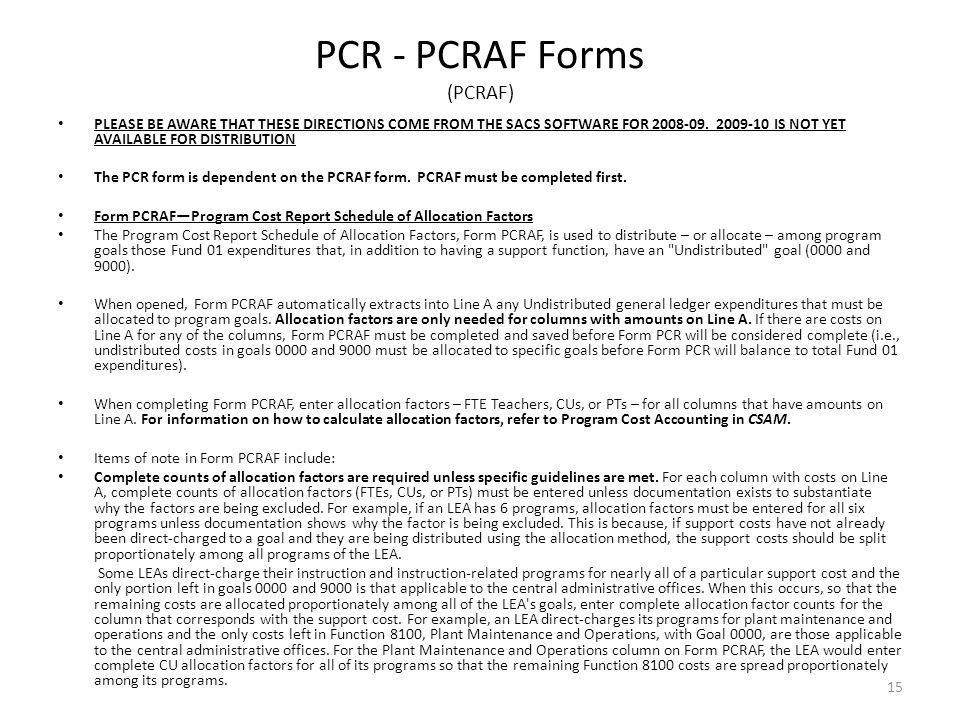PCR - PCRAF Forms (PCRAF) PLEASE BE AWARE THAT THESE DIRECTIONS COME FROM THE SACS SOFTWARE FOR 2008-09.