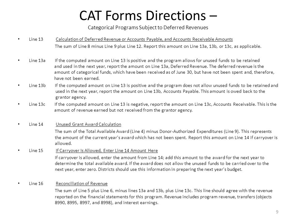CAT Form Directions Categorical Programs Subject to Restricted Ending Balances Categorical Programs Subject to Restricted Ending Balances Categorical programs are classified as Subject to Restricted Ending Balances if their revenue is earned at the time the funds are apportioned to the LEA.