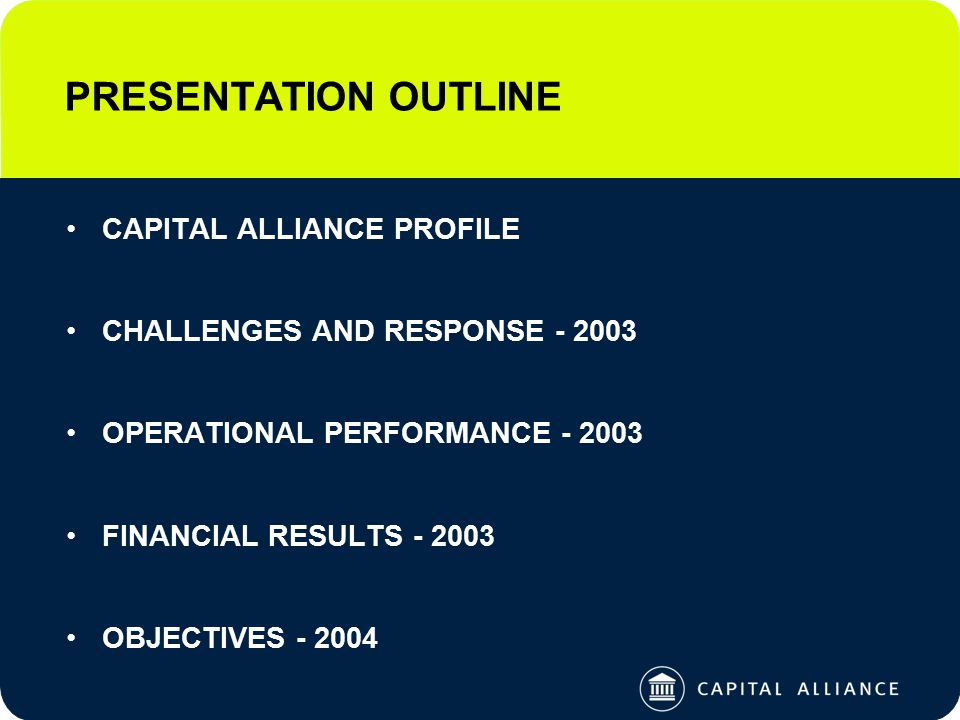 BEE AT CAPITAL ALLIANCE Highest direct level of black equity ownership in listed life insurance sector Black directors play strong role in strategic direction, transformation & positioning of the group Ahead of industry average in terms of employment equity 4% of payroll budgeted on black staff development & training in 2004, increasing in 2005 33% of discretionary procurement directed to black suppliers in 2003