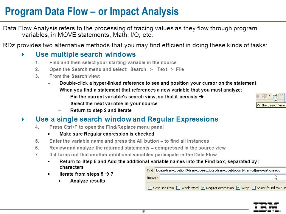 19 Program Data Flow – or Impact Analysis Data Flow Analysis refers to the processing of tracing values as they flow through program variables, in MOV