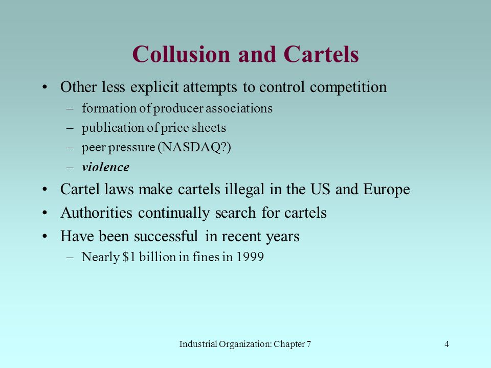 Industrial Organization: Chapter 75 Collusion and Cartels What constrains cartel formation.