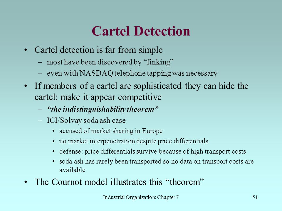 """Industrial Organization: Chapter 751 Cartel Detection Cartel detection is far from simple –most have been discovered by """"finking"""" –even with NASDAQ te"""