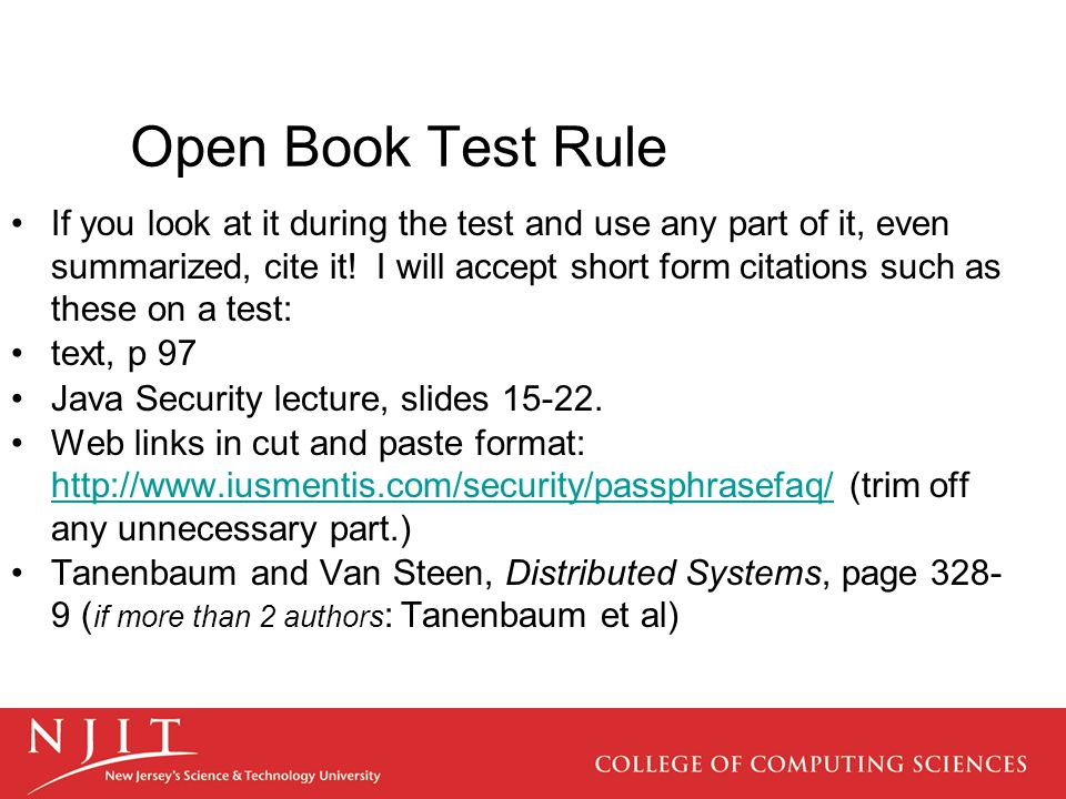 Open Book Test Rule If you look at it during the test and use any part of it, even summarized, cite it.
