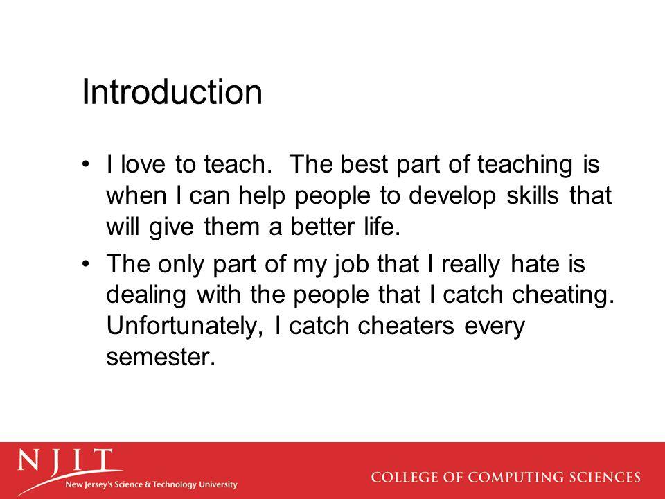 Introduction I love to teach.