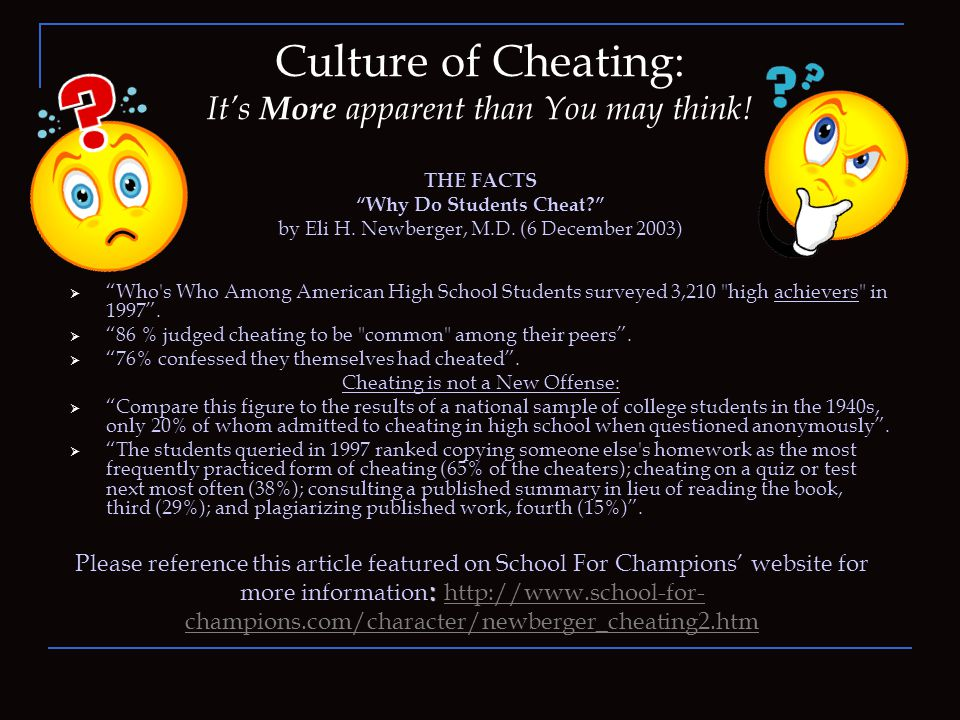 Culture of Cheating: Real Answers from the students who cheat Survey comments: I actually think cheating is good.