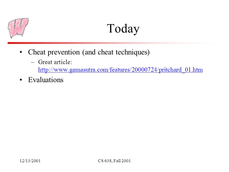 12/13/2001CS 638, Fall 2001 Why Care About Cheats.