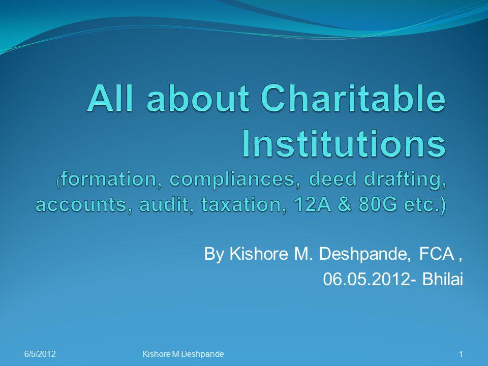 By Kishore M. Deshpande, FCA, 06.05.2012- Bhilai 16/5/2012Kishore M Deshpande