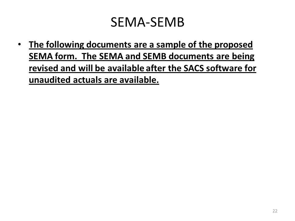 SEMA-SEMB The following documents are a sample of the proposed SEMA form.