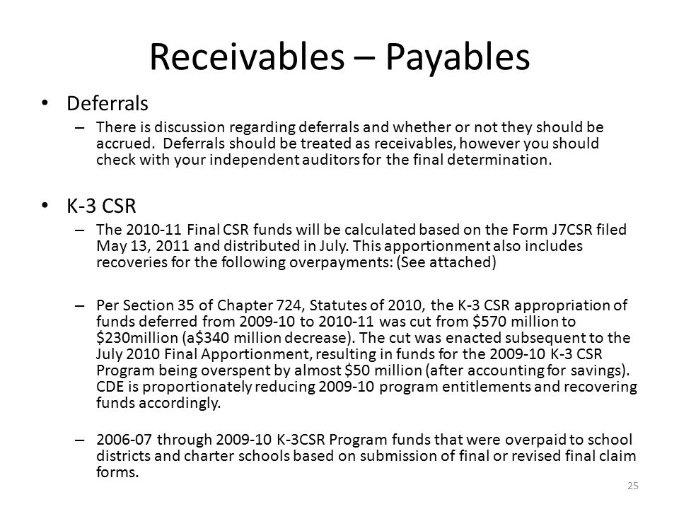 Receivables – Payables Deferrals – There is discussion regarding deferrals and whether or not they should be accrued.