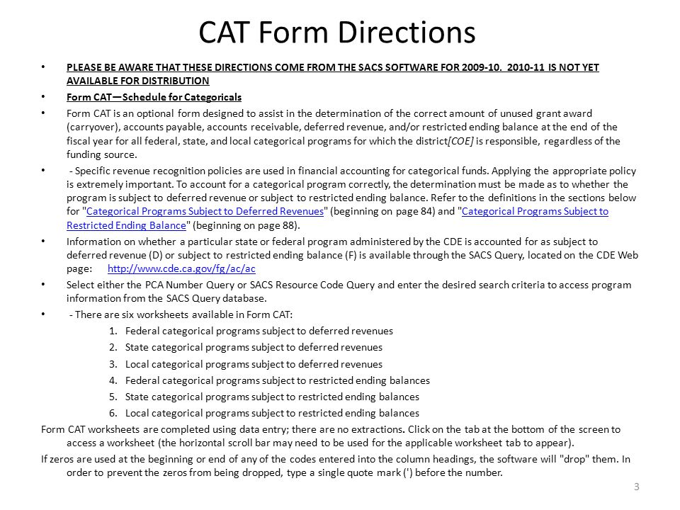 CAT Form Directions PLEASE BE AWARE THAT THESE DIRECTIONS COME FROM THE SACS SOFTWARE FOR 2009-10.