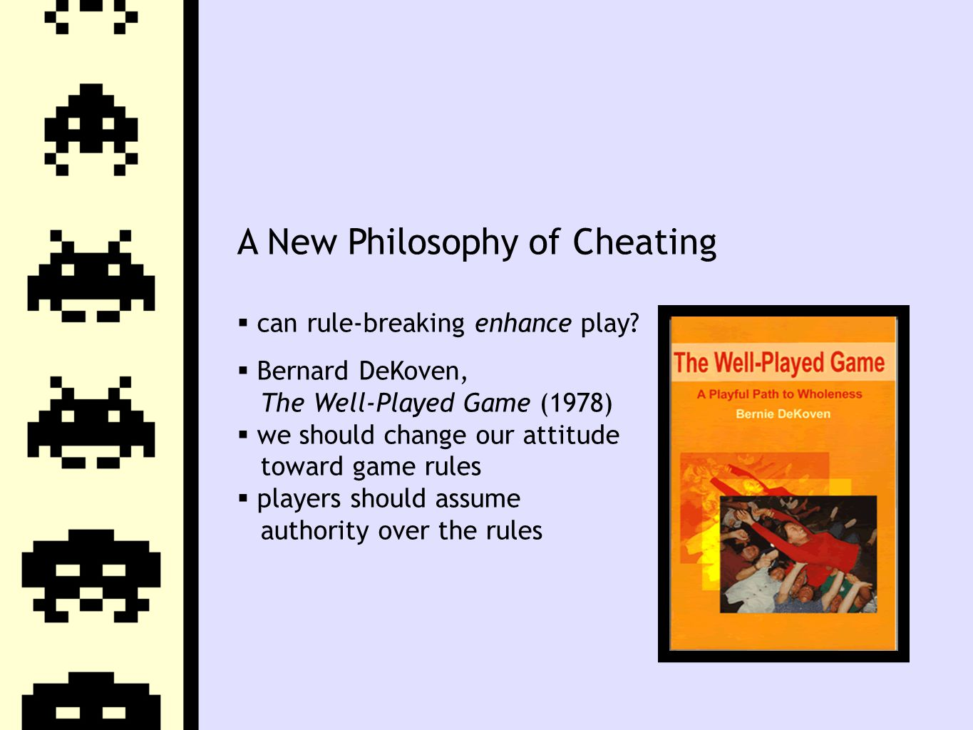 A New Philosophy of Cheating  can rule-breaking enhance play.