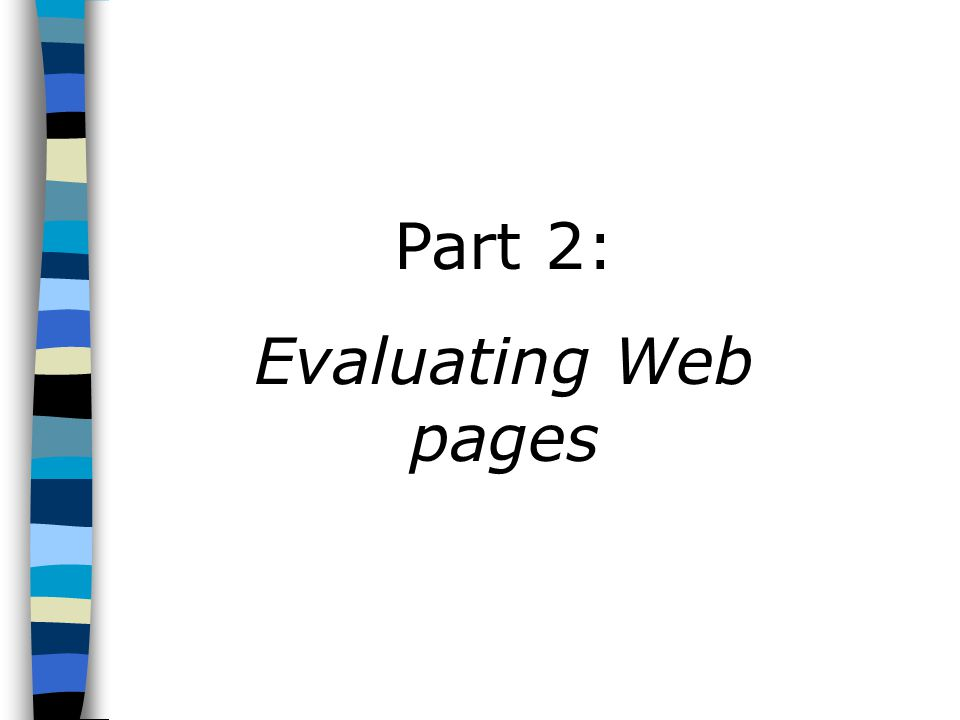 Part 2: Evaluating Web pages