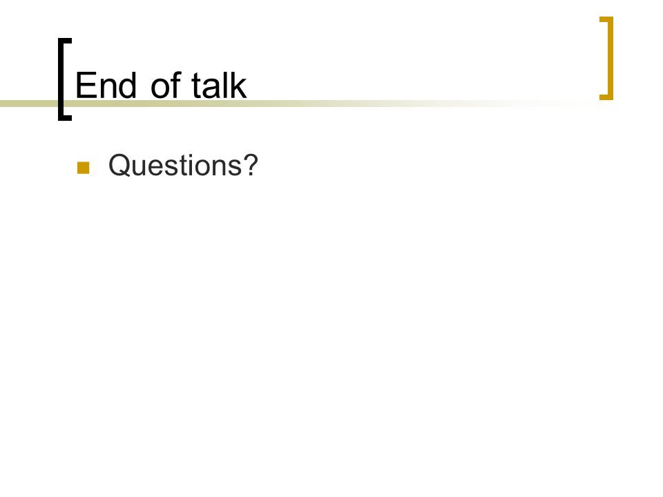 End of talk Questions