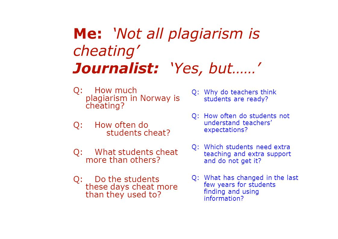 Action 1: Dealing with false ideas Plagiarism results from students who - do not understand what is expected - do not do what is expected - cheat or deliberately try and deceive.