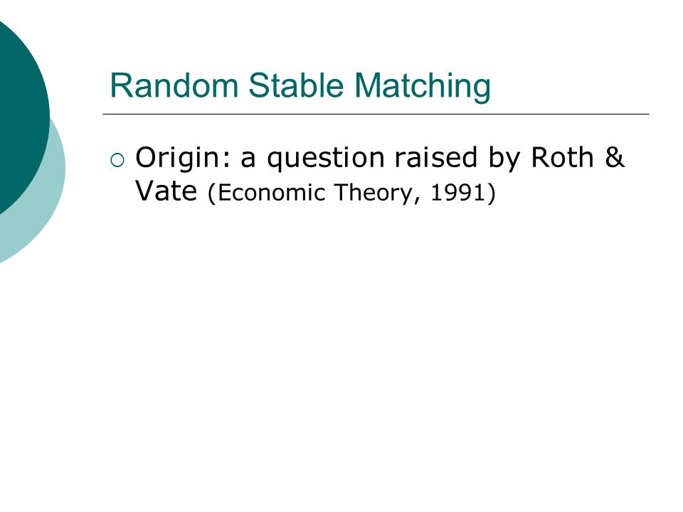 Random Stable Matching  Origin: a question raised by Roth & Vate (Economic Theory, 1991)