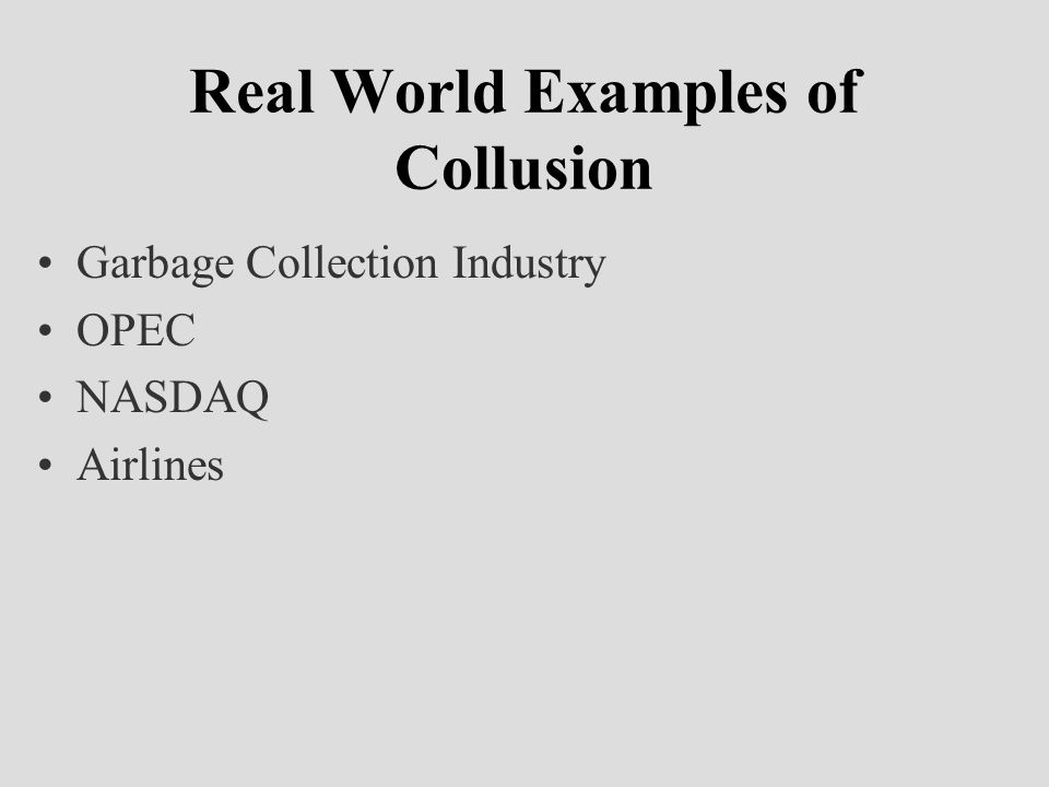 Real World Examples of Collusion Garbage Collection Industry OPEC NASDAQ Airlines