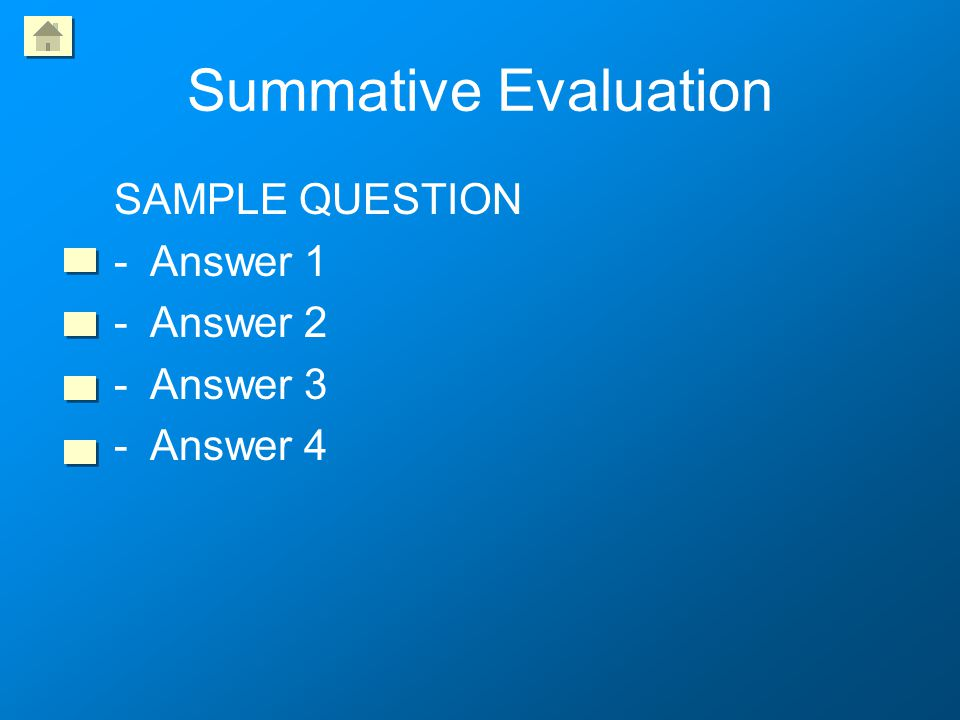 Formative Evaluation SAMPLE QUESTION -Answer 1 -Answer 2 -Answer 3 -Answer 4