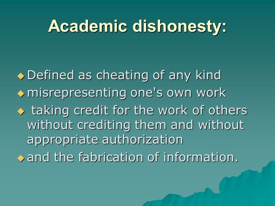 Common examples of academically dishonest behavior include, but are not limited to, the following:  1.
