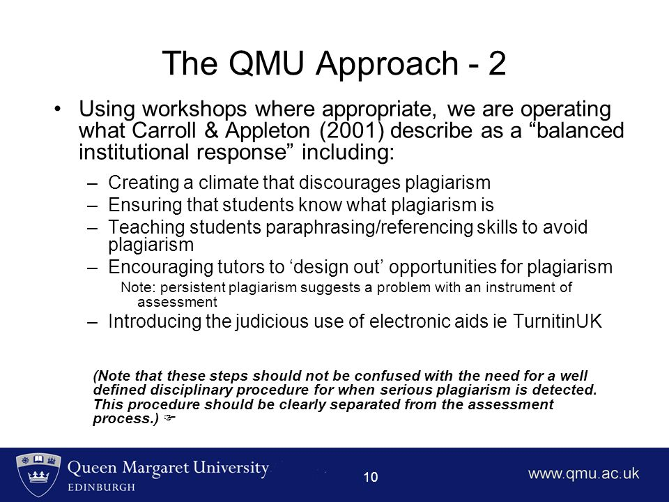 "10 The QMU Approach - 2 Using workshops where appropriate, we are operating what Carroll & Appleton (2001) describe as a ""balanced institutional respo"