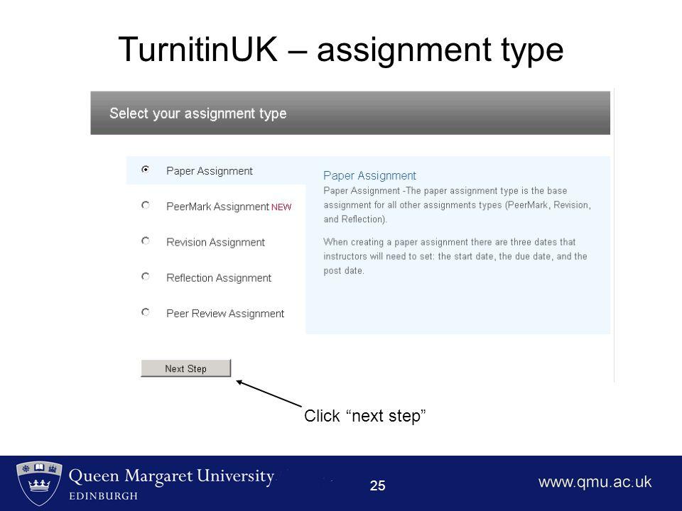 25 TurnitinUK – assignment type Click next step