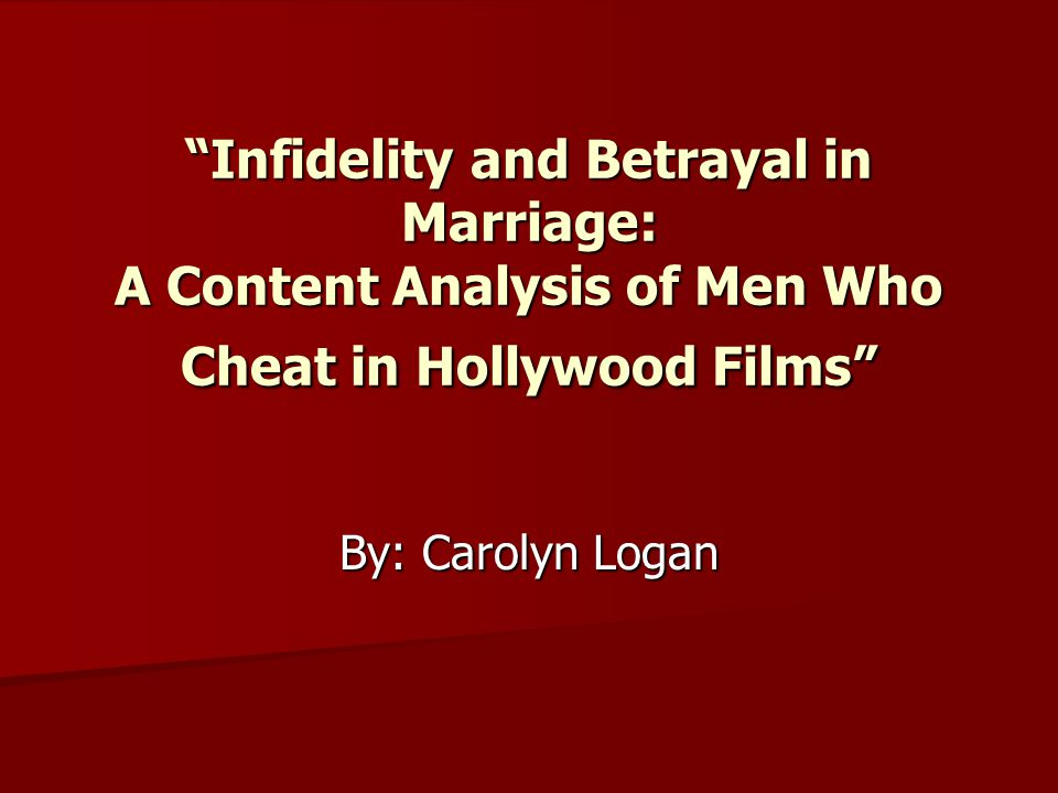 Persuasive Purpose To analyze how extramarital affairs, as related to the male midlife crisis has been constructed in media, specifically in Hollywood films from the 1950s to 2005.