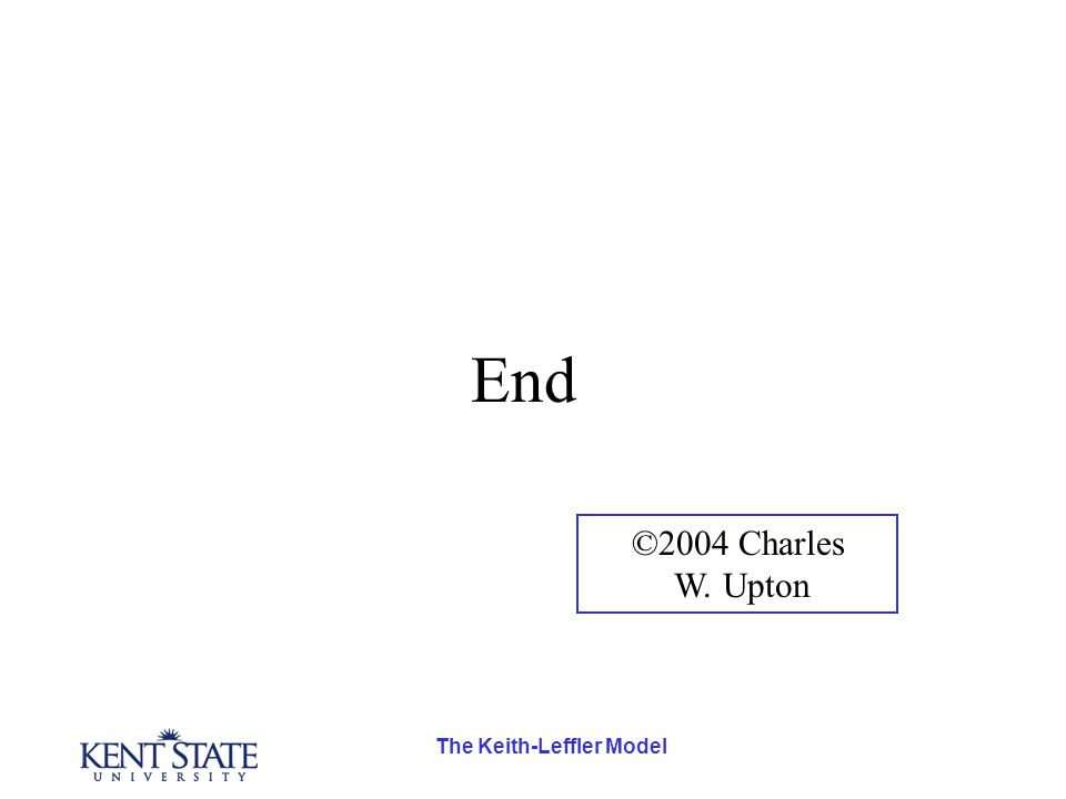 The Keith-Leffler Model End ©2004 Charles W. Upton