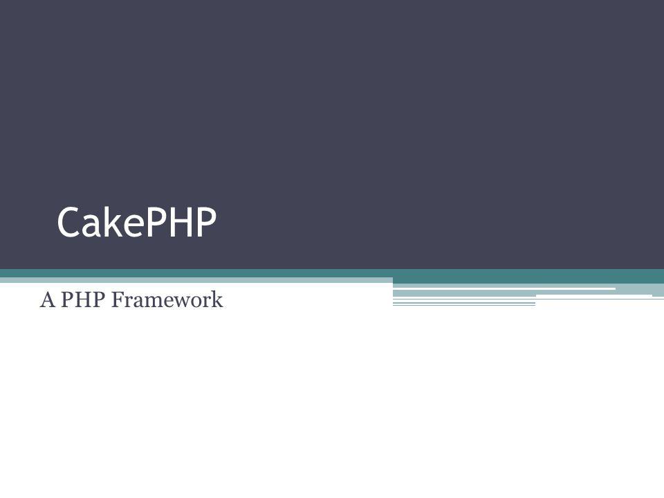 CakePHP A PHP Framework