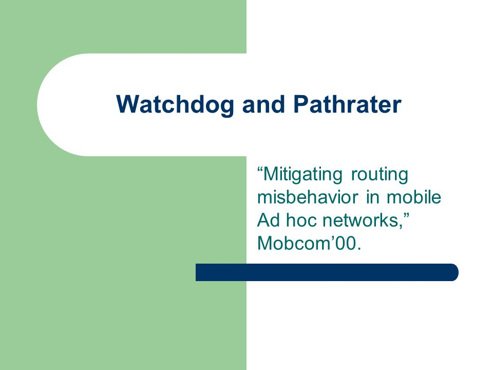 Watchdog and Pathrater Mitigating routing misbehavior in mobile Ad hoc networks, Mobcom'00.