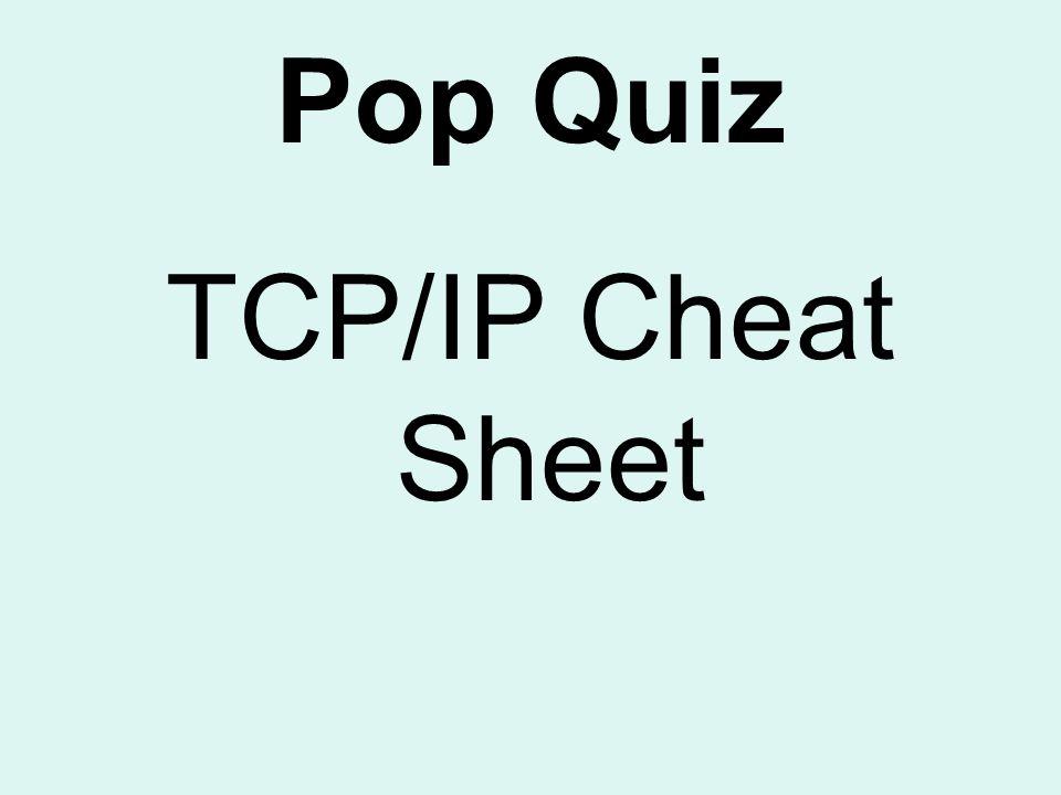 Pop Quiz TCP/IP Cheat Sheet