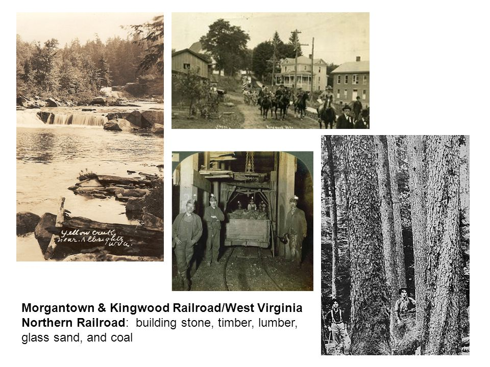 Morgantown & Kingwood Railroad/West Virginia Northern Railroad: building stone, timber, lumber, glass sand, and coal